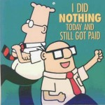 Dilbert - I did nothing and still got paid