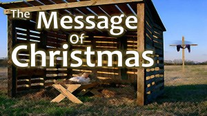 The Message of Christmas: