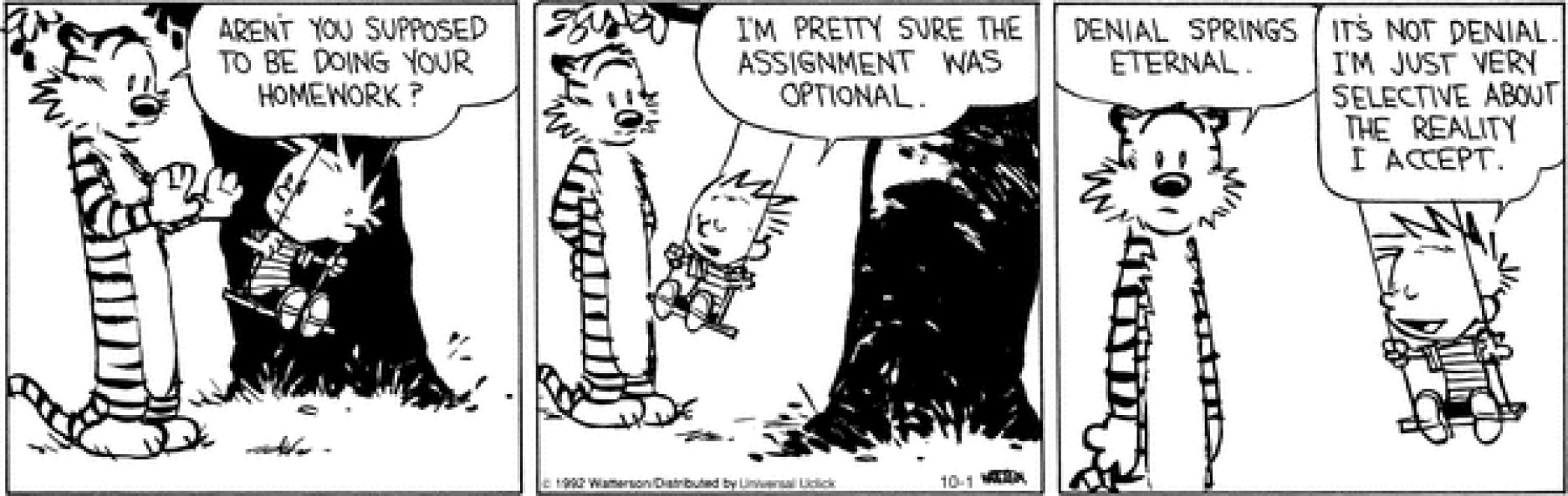 calvin and hobbes essay writing Free essay: yet, despite his polls and his judgments, calvin realizes that he is trapped in a world of chain reactions in existentialism, the choices we.