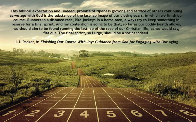 J I Packer quote on the last lap