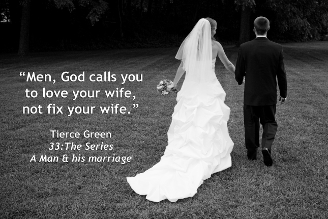 Tierce Green quote - love your wife not fix your wife 2