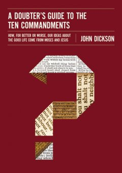 A doubters guide to the ten commandments