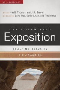 christ-centered-expostion-exalting-christ-in-1-2-samuel